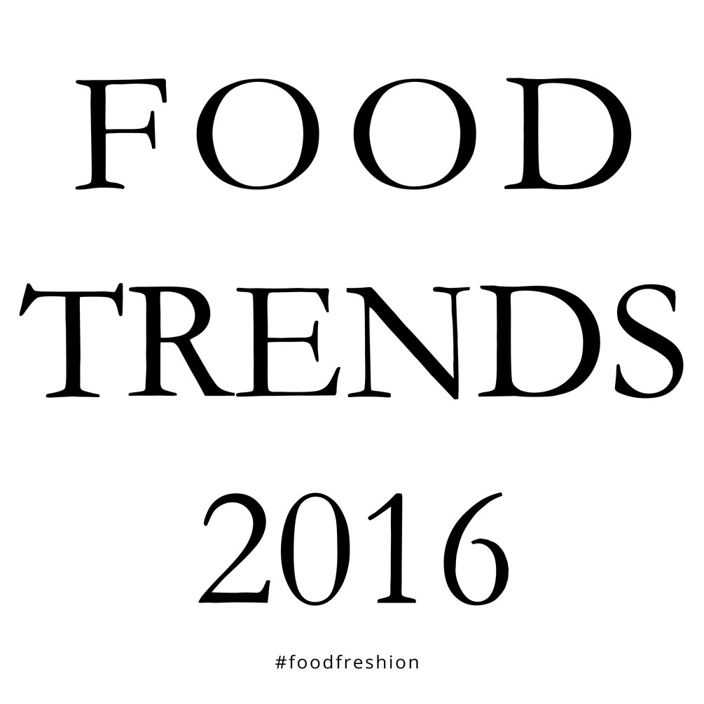 topic food trends 2016 food freshion food blog. Black Bedroom Furniture Sets. Home Design Ideas